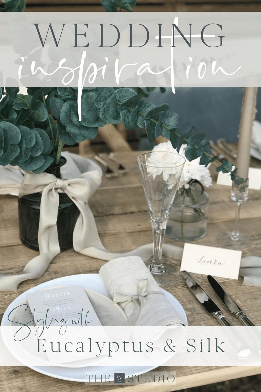 Pinterest Pin for blog on wedding inspo using eucalyptus and silk